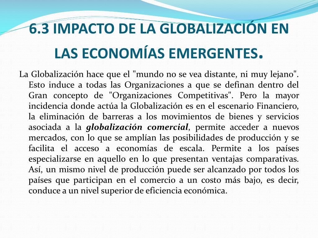 6 3 impacto de la globalizaci n en las econom as emergentes l.
