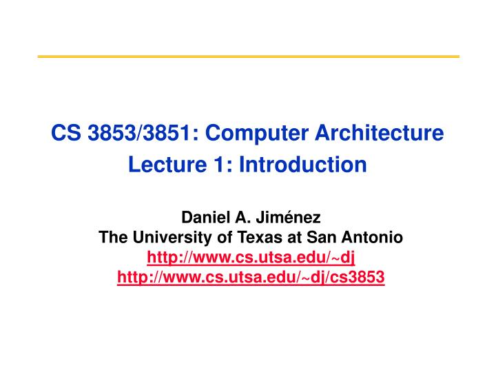 Cs 3853 3851 computer architecture lecture 1 introduction