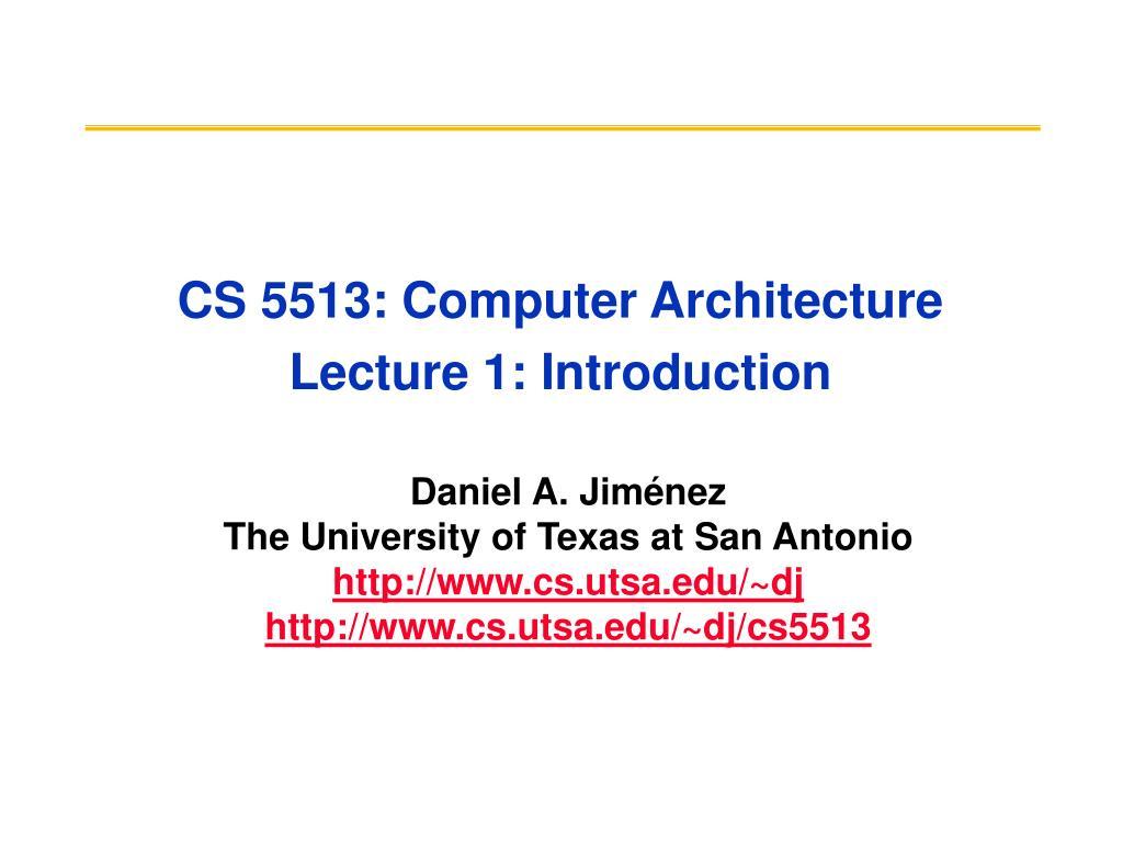 cs 5513 computer architecture lecture 1 introduction l.