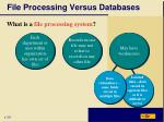file processing versus databases
