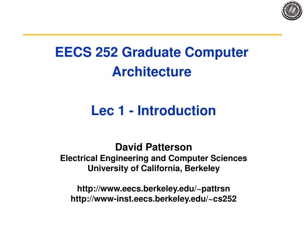eecs 252 graduate computer architecture lec 1 introduction l.