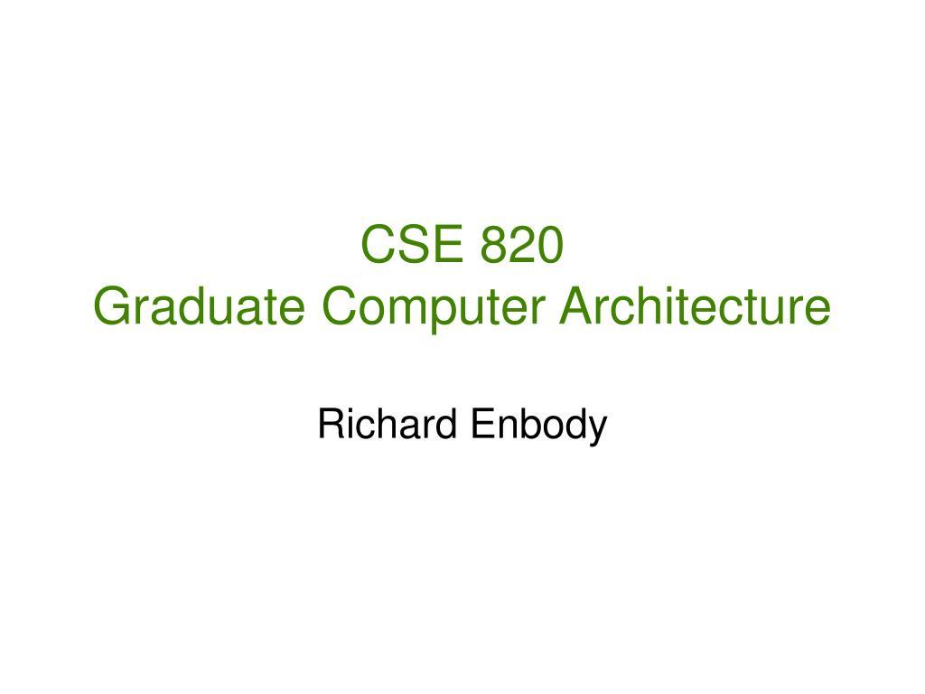 cse 820 graduate computer architecture l.