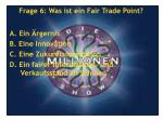 frage 6 was ist ein fair trade point