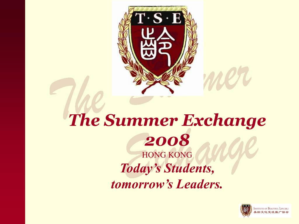 the summer exchange 2008 hong kong today s students tomorrow s leaders l.
