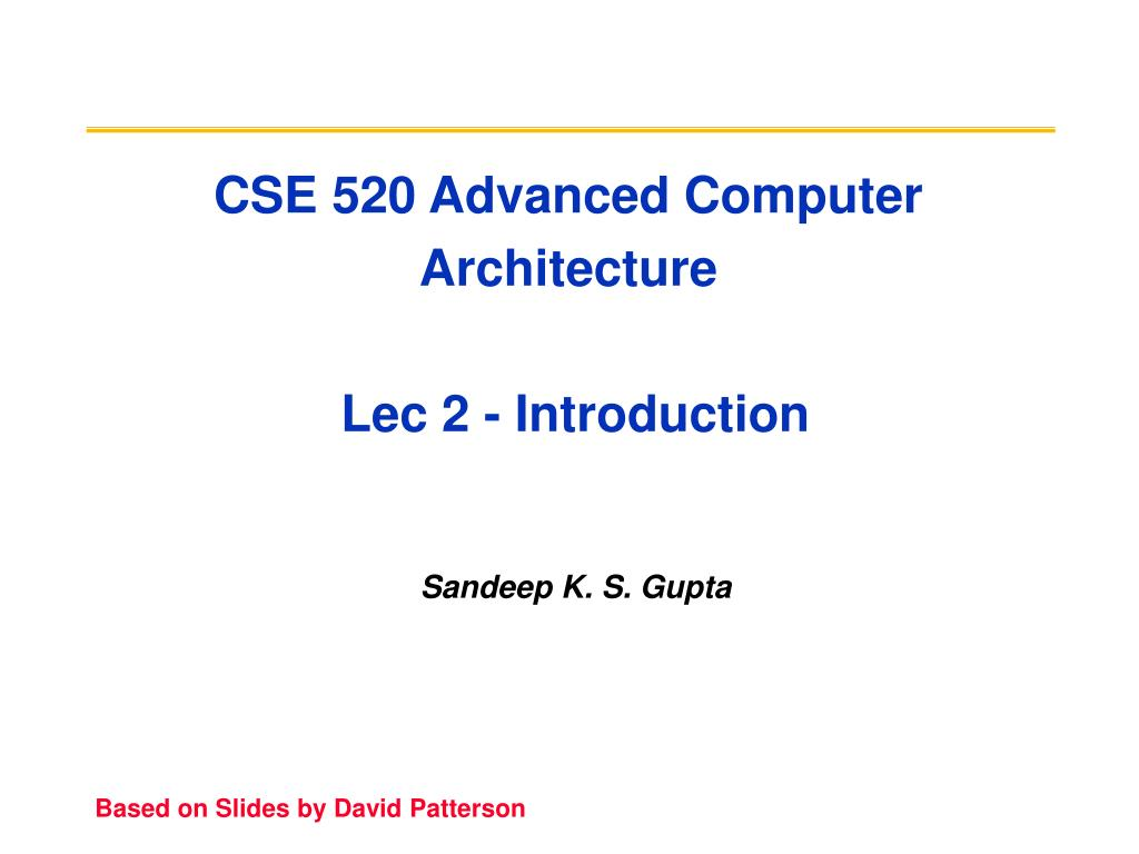 cse 520 advanced computer architecture lec 2 introduction l.
