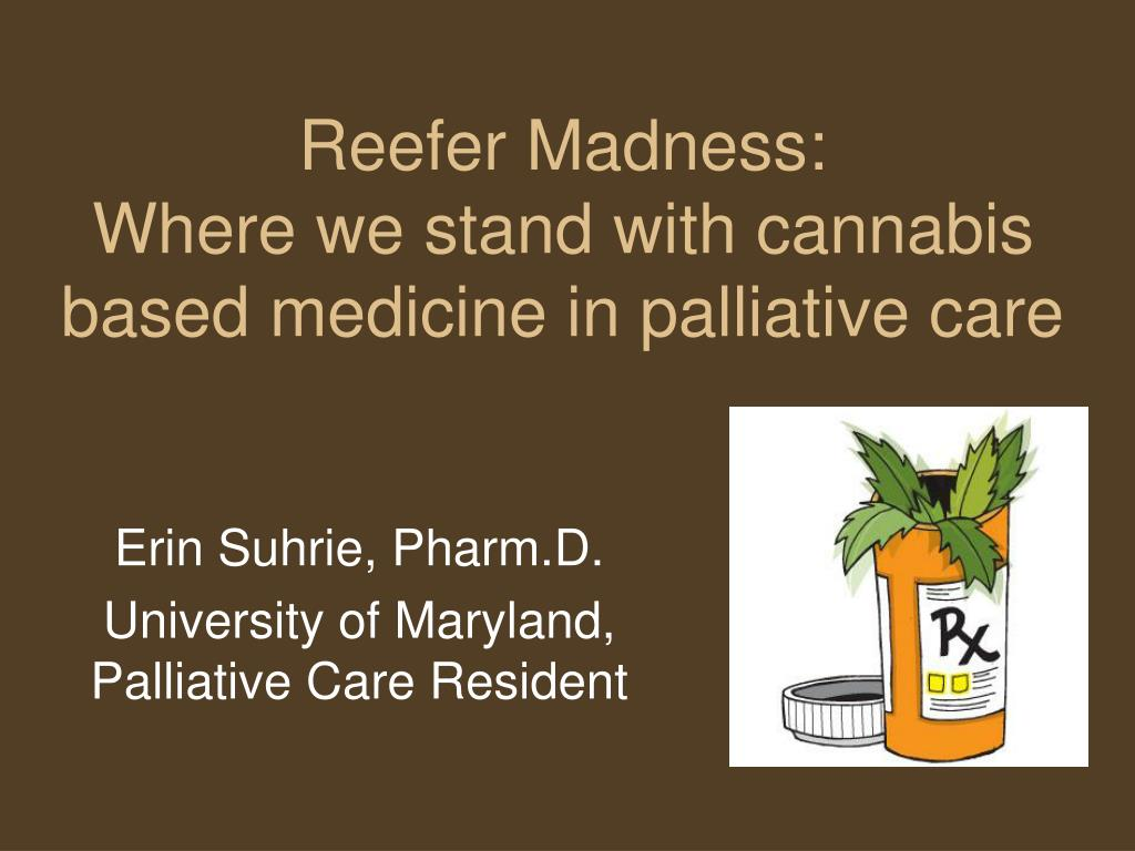 reefer madness where we stand with cannabis based medicine in palliative care l.