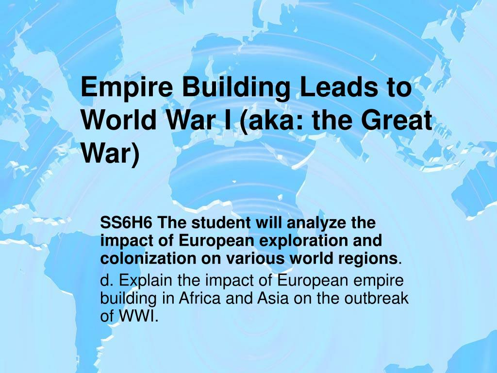 empire building leads to world war i aka the great war l.