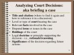 analyzing court decisions aka briefing a case