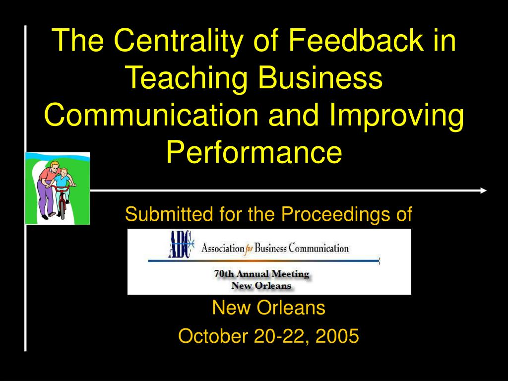the centrality of feedback in teaching business communication and improving performance l.