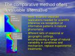 the comparative method offers a valuable alternative