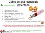 cable de alta tecnolog a patentada