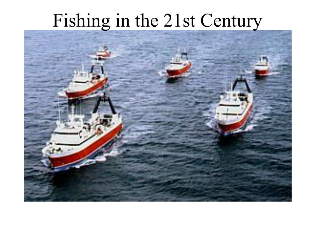 fishing in the 21st century l.
