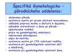 pecifik gynekologicko p rodn ckeho oddelenia
