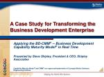 a case study for transforming the business development enterprise
