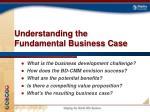 understanding the fundamental business case