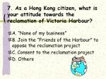 7 as a hong kong citizen what is your attitude towards the reclamation of victoria harbour