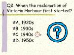 q2 when the reclamation of victoria harbour first started