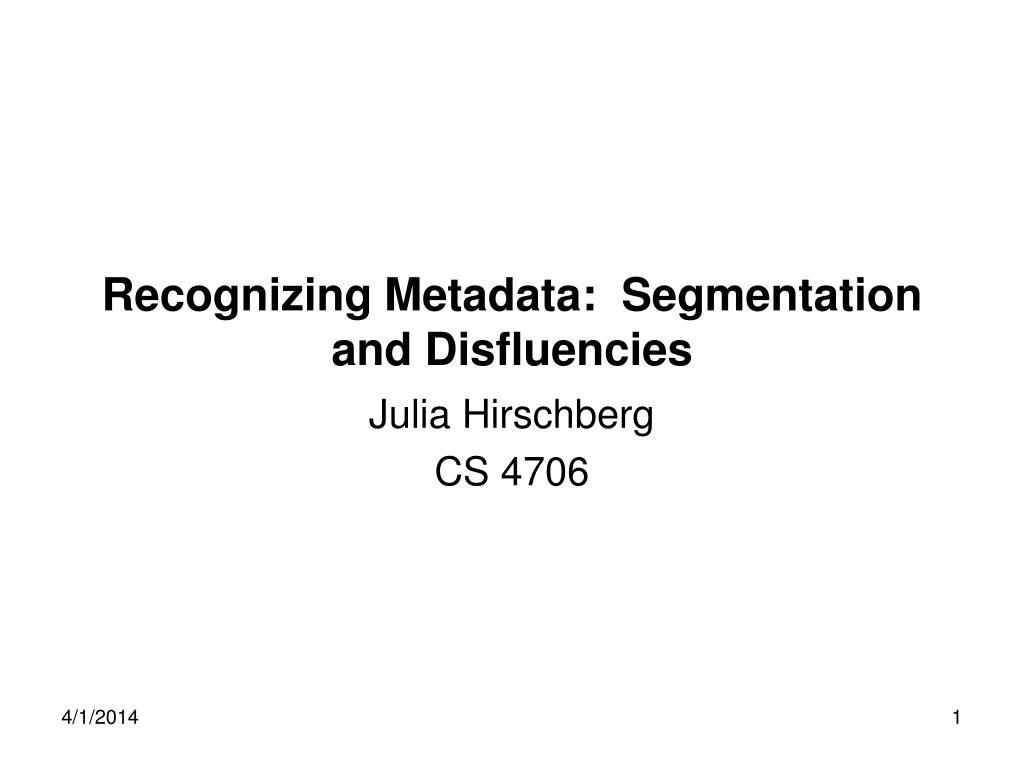recognizing metadata segmentation and disfluencies l.