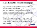 an affordable flexible mortgage