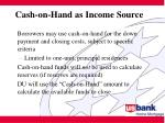 cash on hand as income source