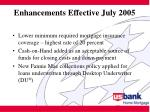 enhancements effective july 2005