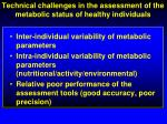 technical challenges in the assessment of the metabolic status of healthy individuals