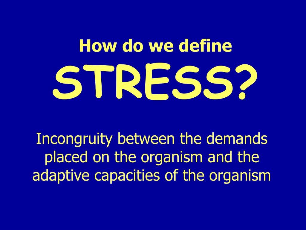 how do we define stress l.