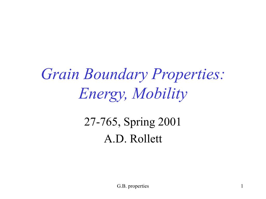 grain boundary properties energy mobility l.