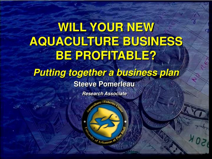 Will your new aquaculture business be profitable putting together a business plan