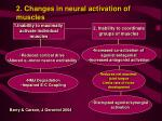 2 changes in neural activation of muscles