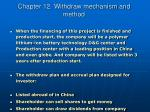 chapter 12 withdraw mechanism and method