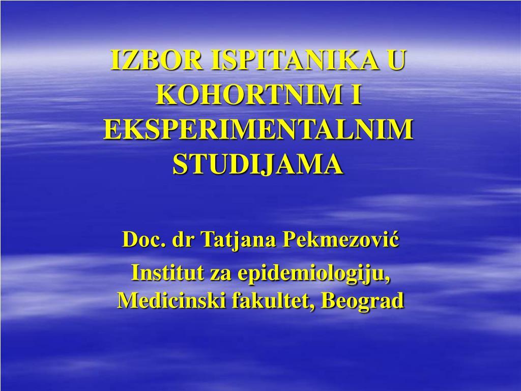 izbor ispitanika u kohortnim i eksperimentalnim studijama l.