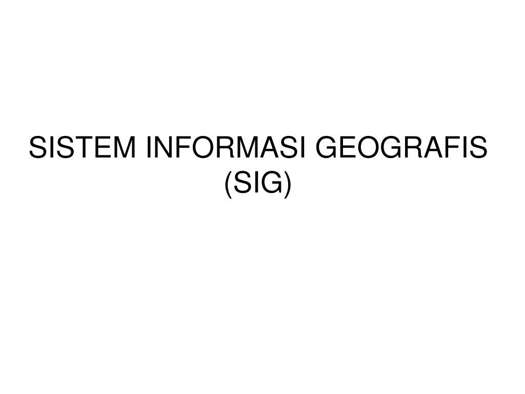sistem informasi geografis sig l.