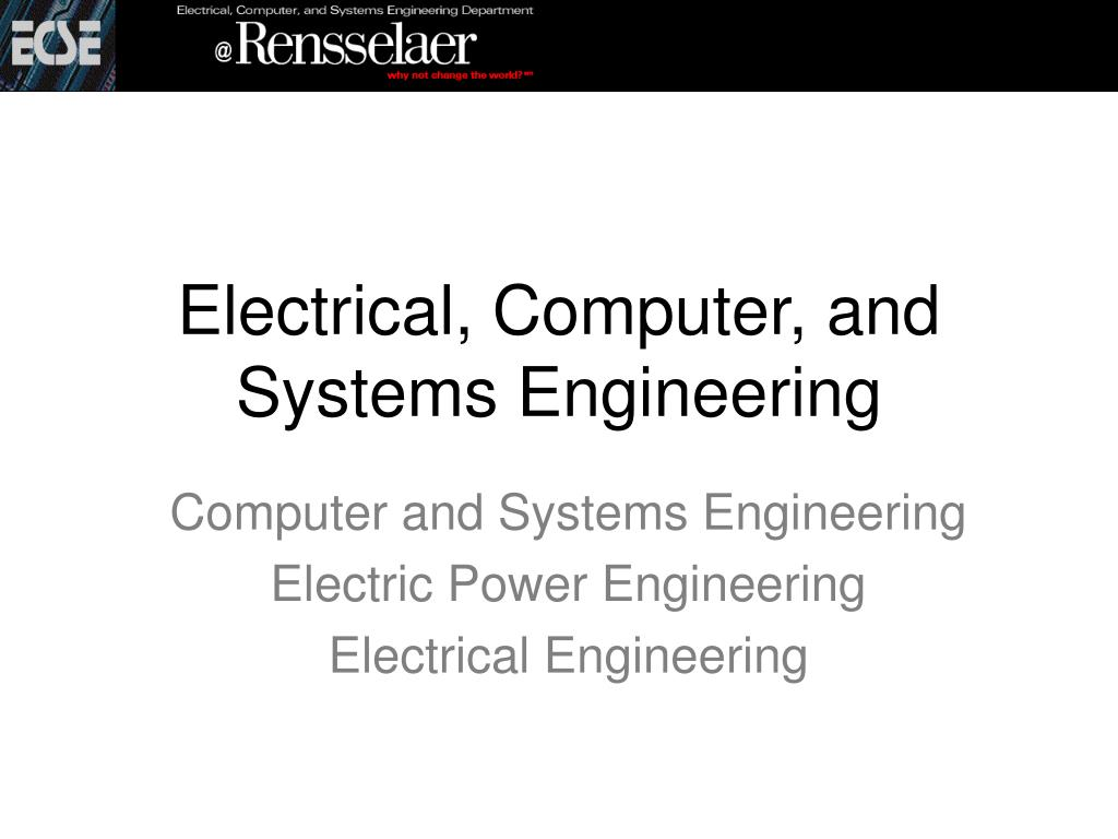 electrical computer and systems engineering l.