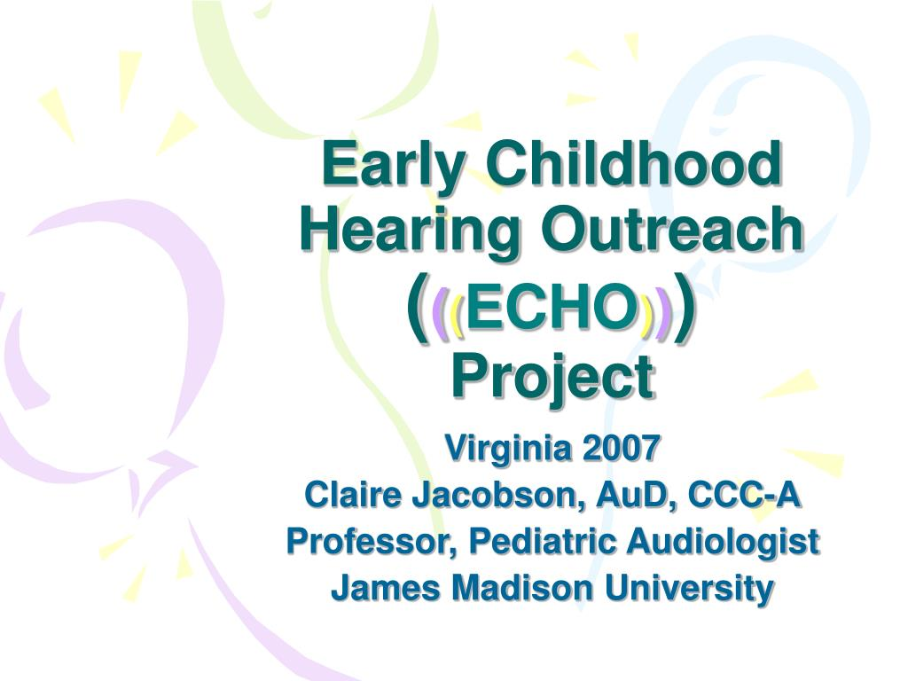 early childhood hearing outreach echo project l.