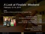 a look at finalists weekend february 12 14 2010