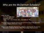 who are the mcdermott scholars
