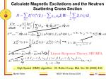 calculate magnetic excitations and the neutron scattering cross section