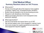 chief medical officer summary reactions about our vat process