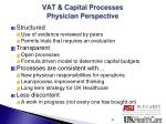 vat capital processes physician perspective