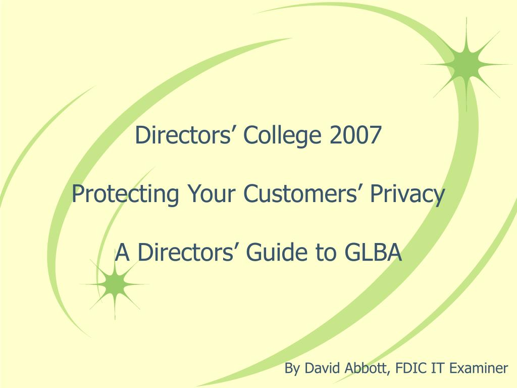 directors college 2007 protecting your customers privacy a directors guide to glba l.