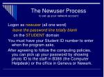 the newuser process to set up your network account