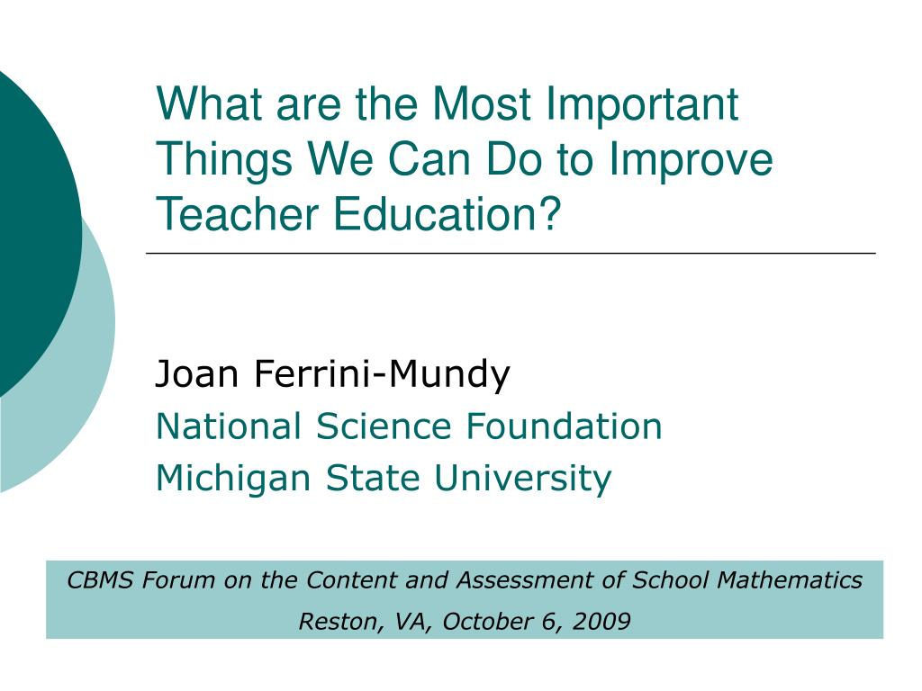 what are the most important things we can do to improve teacher education l.
