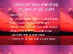 bioinformatics workshop of june 21 25 2004