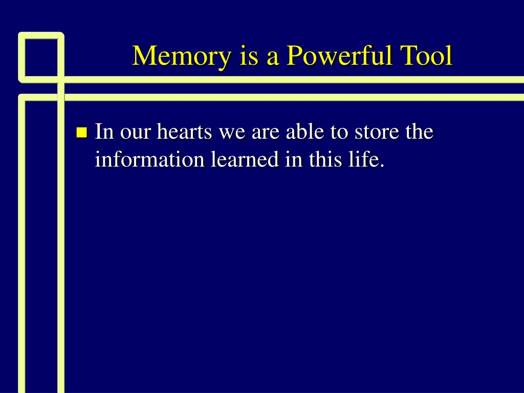 memory is a powerful tool l.