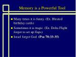 memory is a powerful tool10