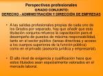 perspectivas profesionales grado conjunto derecho administraci n y direcci n de empresas