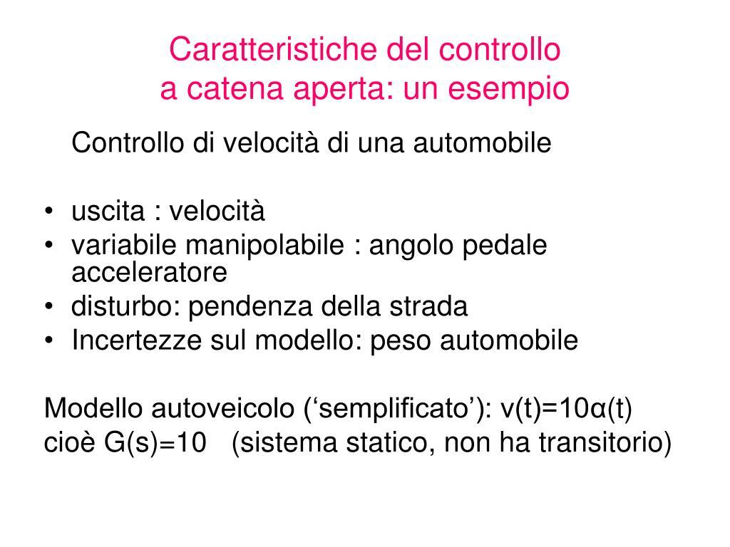 caratteristiche del controllo a catena aperta un esempio l.