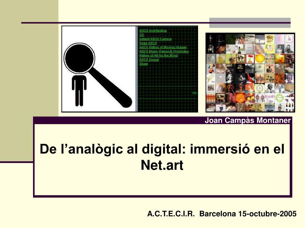 de l anal gic al digital immersi en el net art l.