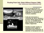 floating point unit body without organs 1996 http www plexus org fpu audience3a html